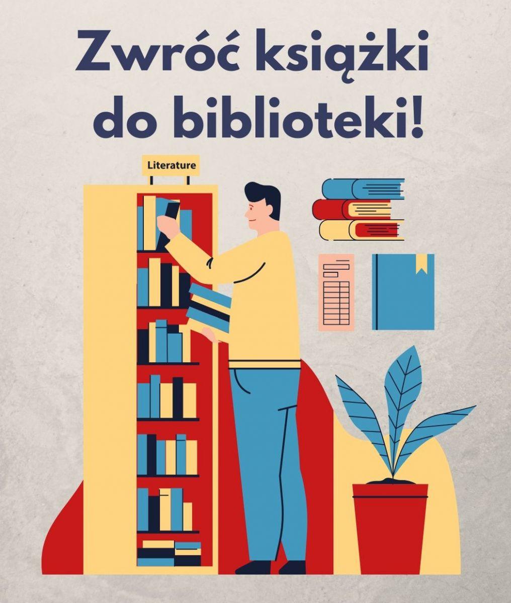 Plakat: Czytelniku, zwróć książki do biblioteki.