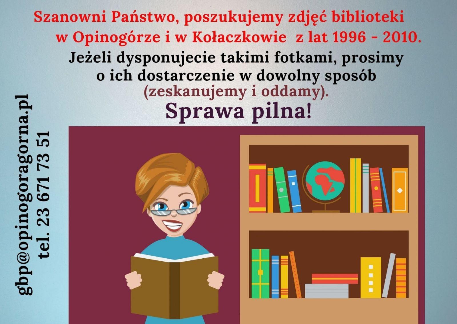 Zdjęcie plakatu informującego o tym, że biblioteka poszukuje zdjęć placówek w Opinogórze i Kołaczkowie z lat 1996 - 2010.